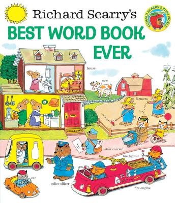 Richard Scarry's Best Word Book Ever By Scarry, Richard