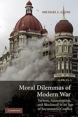 Moral Dilemmas of Modern War By Gross, Michael L.